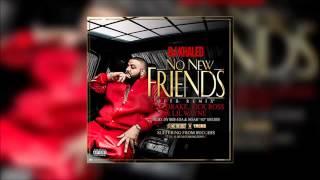 Dj Khaled-No New Friend ft Drake,Ross & Lil Wayne