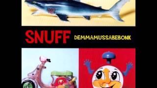 Snuff-Demmamussabebonk (full album)