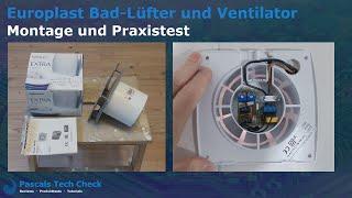 Europlast Bad-Lüfter und Ventilator ||  Montage, Einbau und Test  (Praxistest)