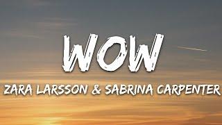 Zara Larsson, Sabrina Carpenter - WOW (Lyrics) Remix