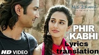 Phir kabhi translation in english | MS Dhoni | Arijit singh |