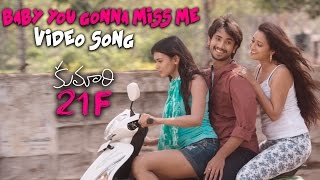 Baby You Gonna Miss Me - Official Video Song | Kumari 21F