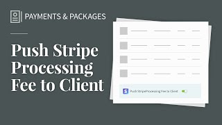 Push Stripe Processing Fee to Client