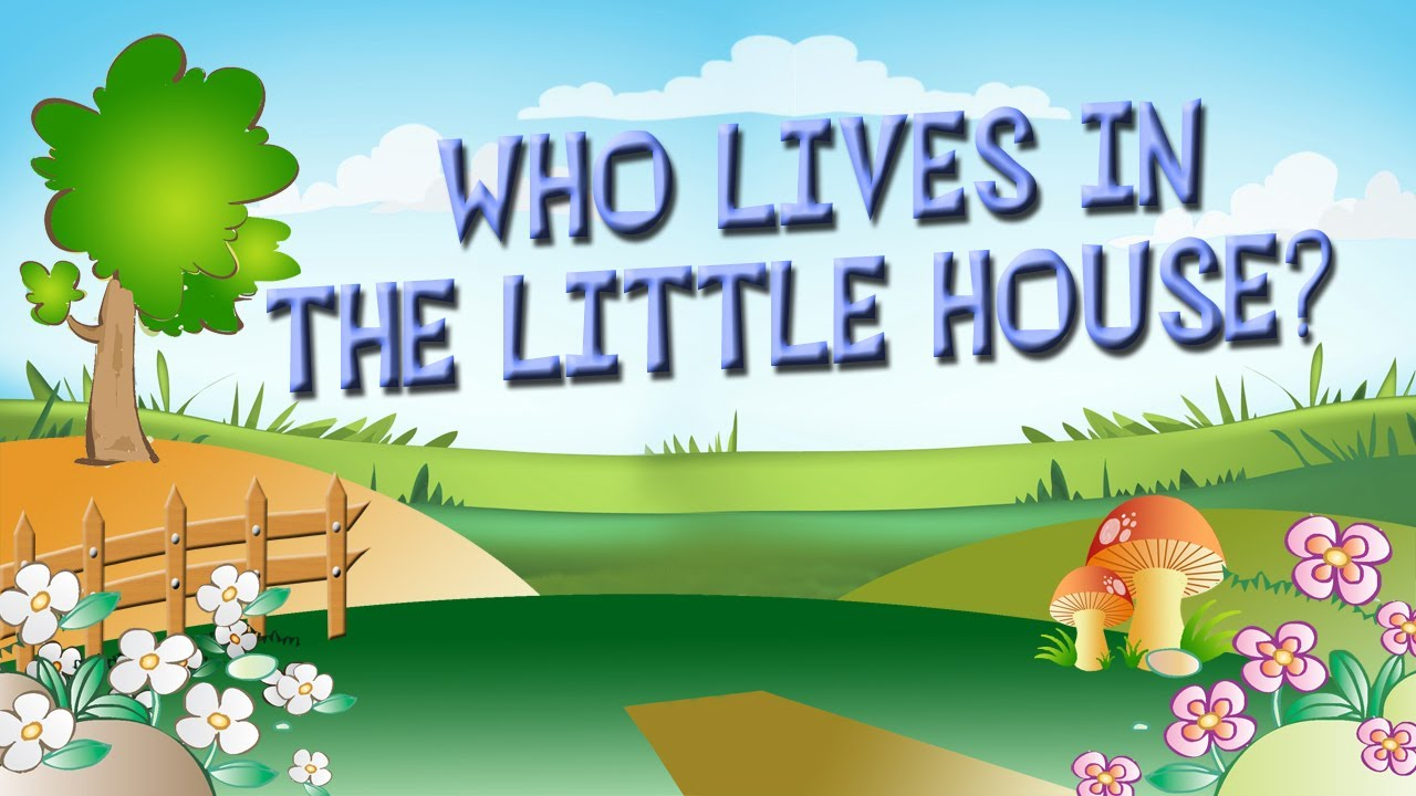 Who lives in the little house?
