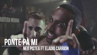 Ponte Pà Mi   Neo Pistea Ft Eladio Carrion (8D AUDIO)