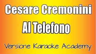 Cesare Cremoni   Al Telefono ( Versione Karaoke Academy Italia)