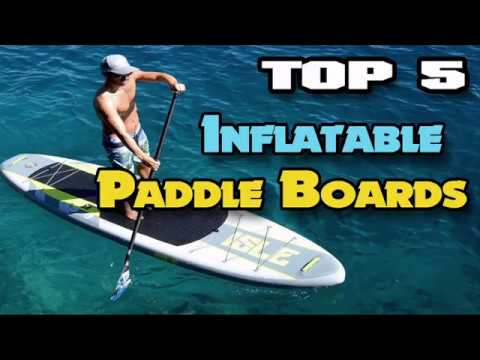TOP 5 Best inflatable SUP for 2018 – Durable Paddle Boards