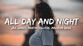 Jax Jones, Madison Beer, Martin Solveig   All Day And Night (Lyrics)
