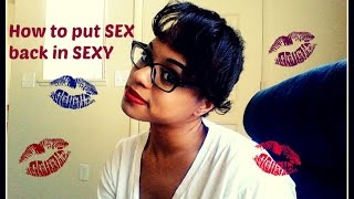 Put SEX back in your own SEXY