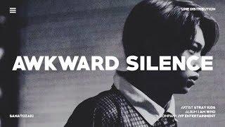 Stray Kids (스트레이 키즈) - Awkward Silence (갑자기 분위기 싸해질 필요 없잖아요) | Line Distribution