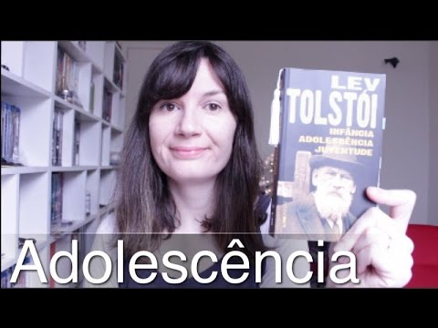 Adolesce?ncia (Tolsto?i)   Tatiana Feltrin