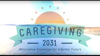 Caregiving 2031: Alternative Scenarios for a Better Future
