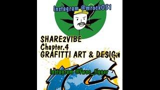 SHARE2VIBE‽Chapeter.4 GRAFTTI ART &DESIGN