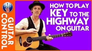 How to Play Key to the Highway on Guitar: Eric Clapton BB King | Guitar Control