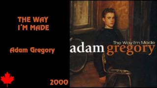 The Way I'm Made - Adam Gregory