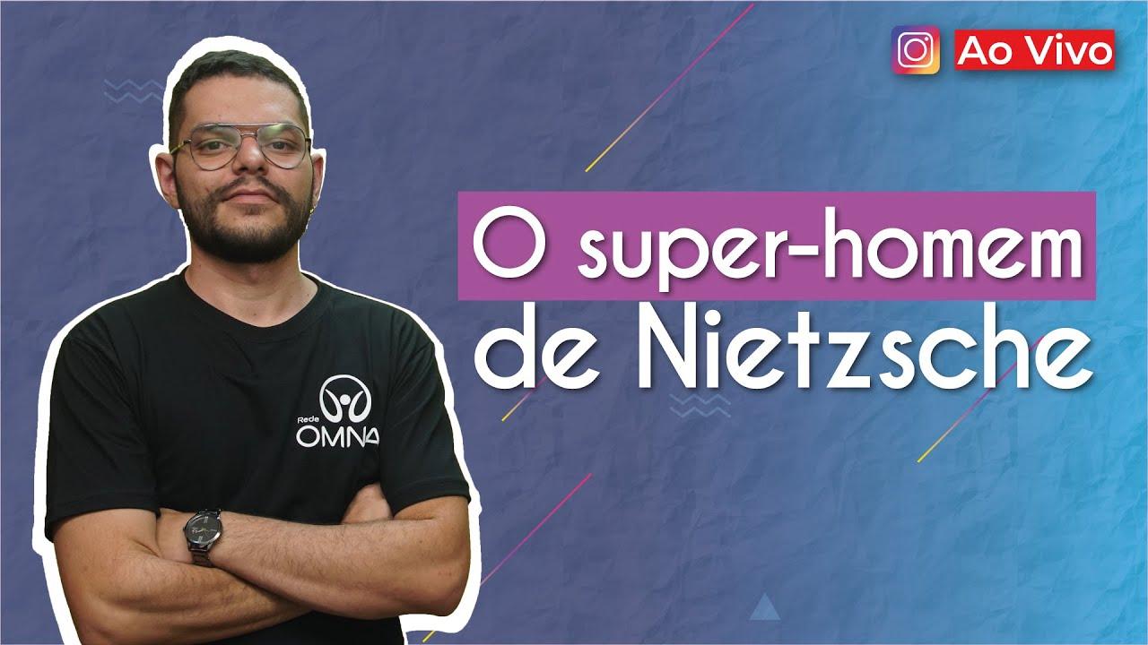 O super-homem de Nietzsche