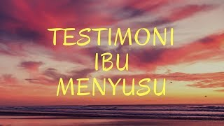 Testimoni Ibu Menyusu #1