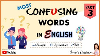 COMMONLY CONFUSED WORDS IN ENGLISH | EXPLANATIONS | EXAMPLES | QUIZ [3/3]