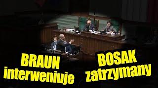 Braun INTERWENIUJE – Bosak ZATRZYMANY przez Straż Marszałkowską