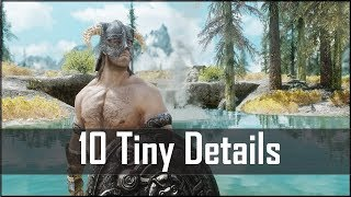 Skyrim: Another 10 Tiny Details you may Still not Have Caught in The Elder Scrolls 5 (pt.3)