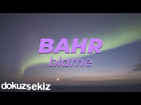 Bahr - Blame (Official Lyric Video) Sözleri