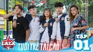 LA LA SCHOOL | TẬP 1 | Season 3 : TUỔI TRẺ TÀI CAO | Phim Học Đường Âm Nhạc 2019
