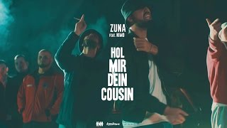 ZUNA Feat. NIMO   HOL MIR DEIN COUSIN (Official 4K Video)