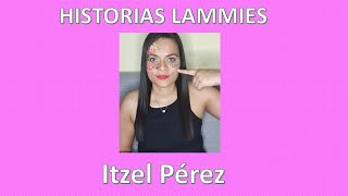 Historias de Lammies: ITZEL PÉREZ – Linfangioleiomiomatosis