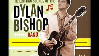 Dylan Bishop Band - What You Do To Me