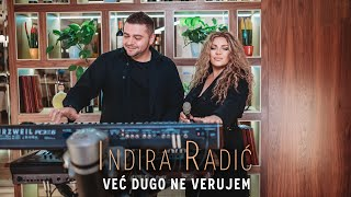 INDIRA RADIC - VEC DUGO NE VERUJEM ( OFFICIAL VIDEO 2020 )