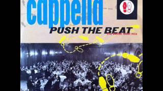 Cappella - Push The Beat (The Better Beat Mix) (HQ)