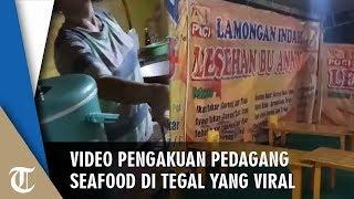 Video Pengakuan Pedagang Seafood di Tegal yang Viral: Warung Saya Memang Mahal Sejak 2009