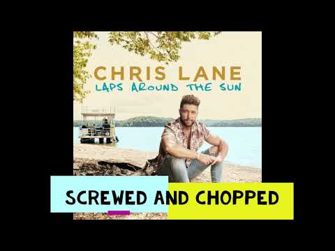 Chris Lane - I Don't Know About You (Screwed n Chopped)