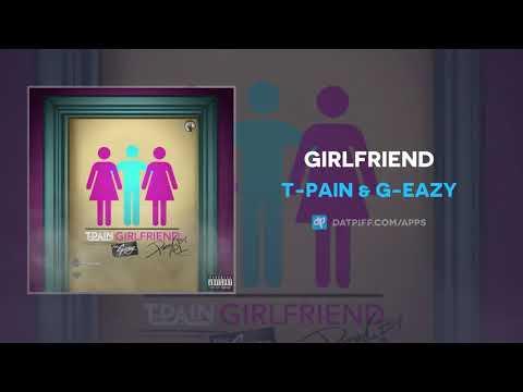 T-Pain & G-Eazy - Girlfriend (AUDIO)