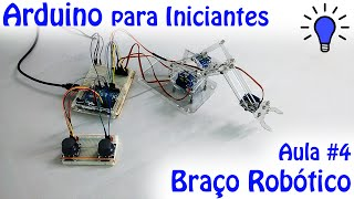 Arduino Para Iniciantes - Aula 04 - Circuitos Elétricos - Projeto Braço Robótico