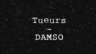 Tueurs    DAMSO (Lyrics)