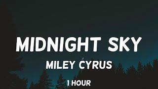 Miley Cyrus - Midnight Sky 1 Hour