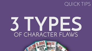 Quick Tip: 3 Types of Character Flaws