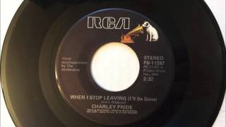 When I Stop Leaving (I'll Be Gone) , Charley Pride , 1978 Vinyl 45RPM
