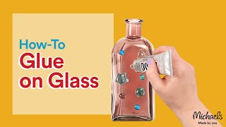 How to Choose the Right Glue for Glass Crafts | Michaels