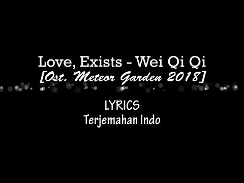 Qiqi wei   love  existence  ost  meteor garden    lagu penutup   lyrics indo
