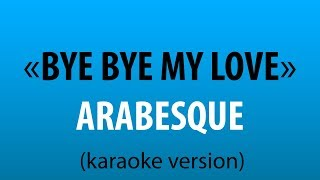 Arabesque - Bye Bye My Love (karaoke version) sing karaoke