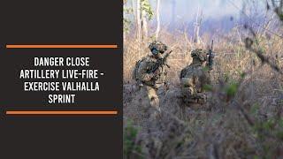 Danger Close artillery live-fire - Exercise Valhalla Sprint