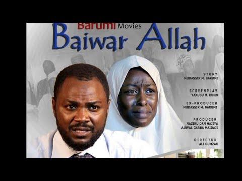 BAIWAR ALLAH 1&2 LATEST HAUSA FILM 2018