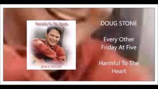 Doug Stone - Every Other Friday At Five