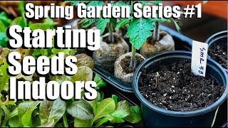 Starting Seeds Indoors for Your Spring Garden - Quick, Simple, Inexpensive / Spring Garden Series #1