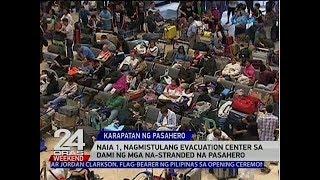 24 Oras: NAIA 1, nagmistulang evacuation center sa dami ng mga na-stranded na pasahero