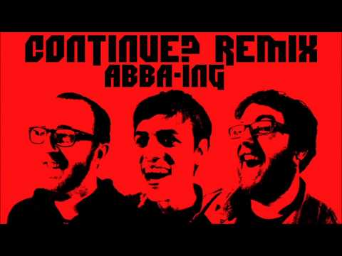 Continue? Remix - ABBA-ing