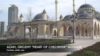 """Azan in Grozny """"Heart of Chechnya"""""""