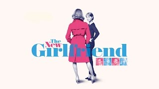 THE NEW GIRLFRIEND UK Trailer - In Cinemas 22 May